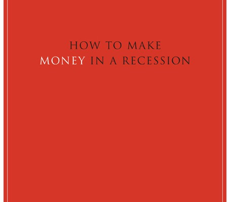 "red cover of a book titled ""How to Make Money in a Recession"""